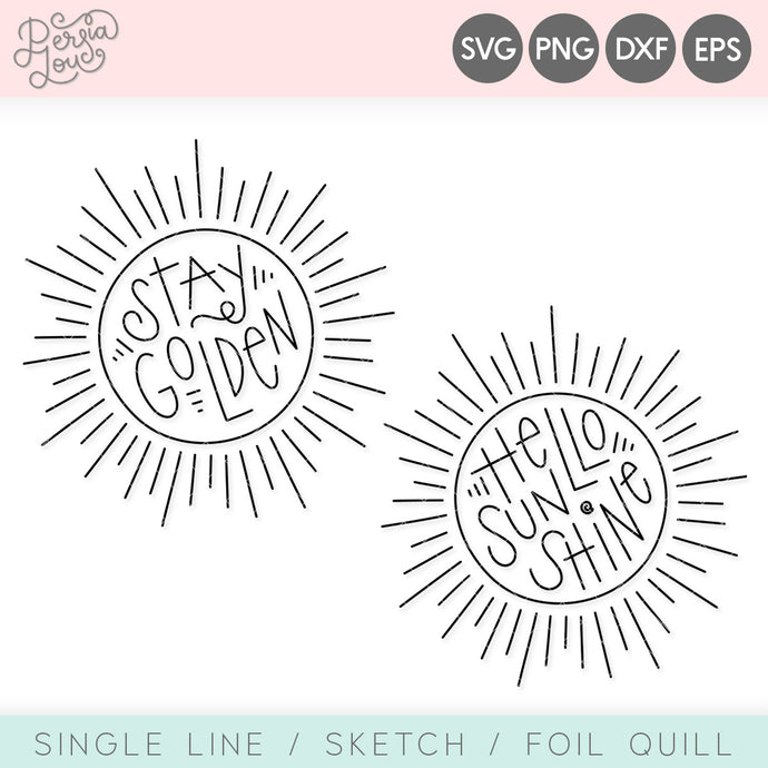 Stay Golden / Hello Sunshine Sunburst Single Line / Foil Quill Design