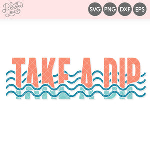 Take a Dip SVG Cut File