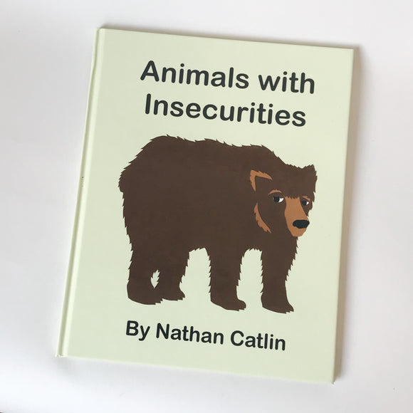 Nathan Catlin | Animals With Insecurities