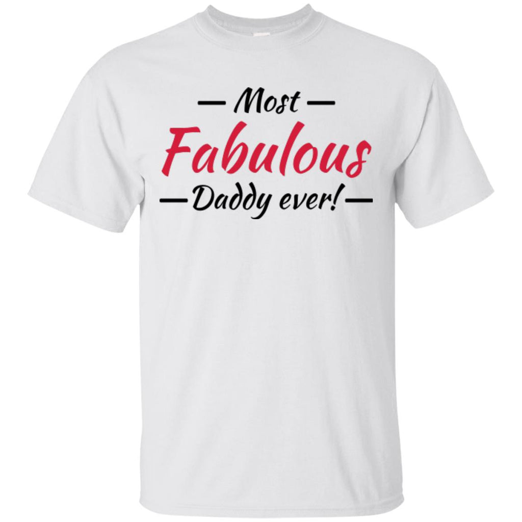 Most fabulous daddy ever! TShirt