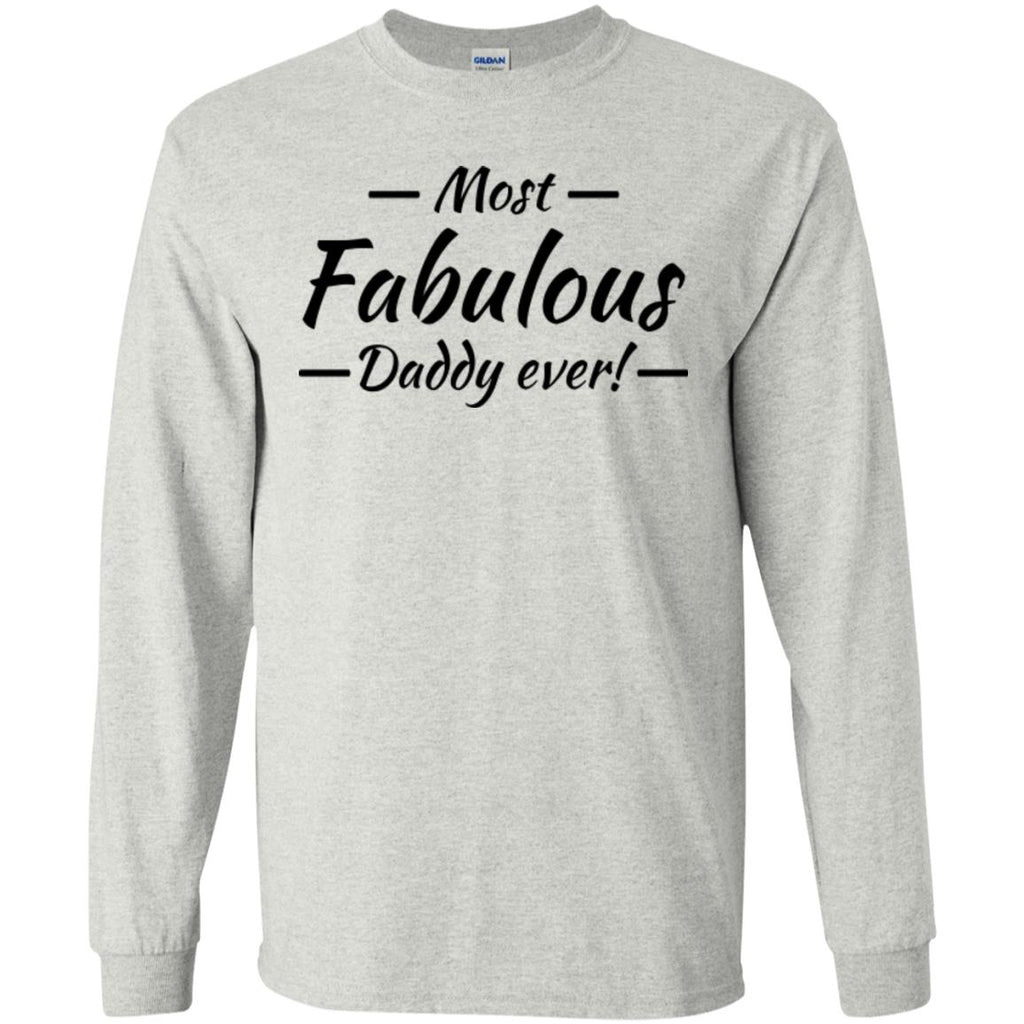 Most fabulous daddy ever! T-Shirts