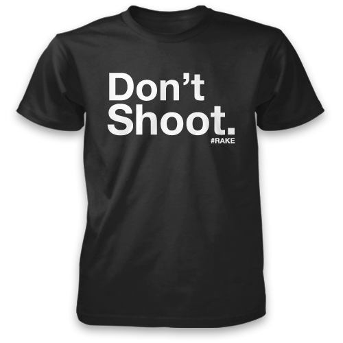 Don't Shoot Tee