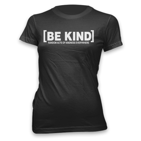 Ladies Be Kind Classic Fit Tee