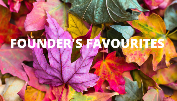 Founder's Favourites - Fall Essentials