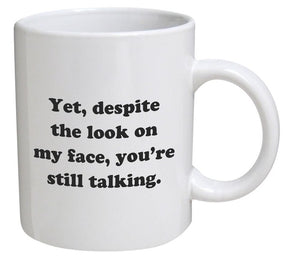 You're Still Talking Coffee Mug - Caring Collections