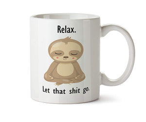 Relax, Let That Shit Go Coffee Mug - Caring Collections