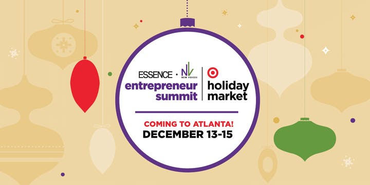 Event Recap: Essence + New Voices Entrepreneur Summit and Target Holiday Market