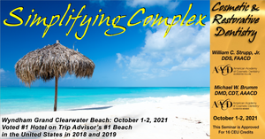 2021 Simplifying Complex Cosmetic and Restorative Seminar (Clearwater Beach, FL) October 1-2nd, 2021 (DENTIST)