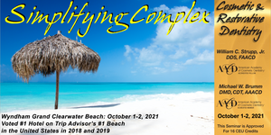 2021 Simplifying Complex Cosmetic and Restorative Seminar (Clearwater Beach, FL) October 1-2nd, 2021 (RECENT GRADUATE)