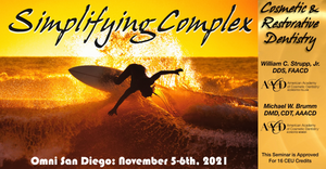 2021 Simplifying Complex Cosmetic and Restorative Seminar (San Diego, CA) Nov. 5-6th, 2020 (RECENT GRADUATE)