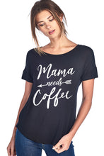 Load image into Gallery viewer, MAMA NEEDS COFFEE W/ ARROW SHORT SLEEVE TOP