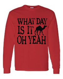 Men's/Unisex What Day Is Its? OH YEAH! Hump Day!