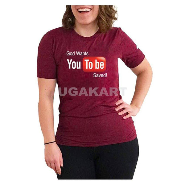 God Wants You To Be Saved Maroon Ladies Round Neck T-Shirt
