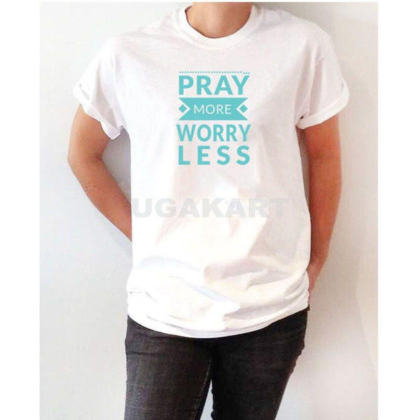 Pray More Worry Less White Ladies Round Neck T-Shirt