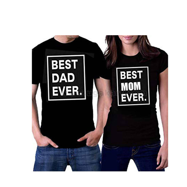 Best Dad Ever And Best Mom Ever Printed Couple T-Shirts