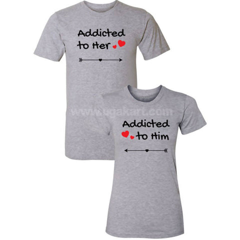 Addicted to Her&Him Grey Couple T-Shirts (Size: S,M,L,XL)