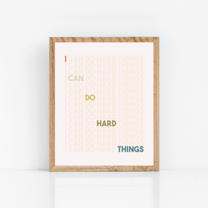 I CAN DO HARD THINGS -- 8x10 print