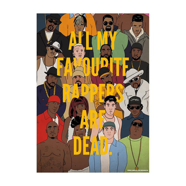 """All My Favourite Rappers Are Dead."" Poster - Stacks: The Hip Hop Card Game"