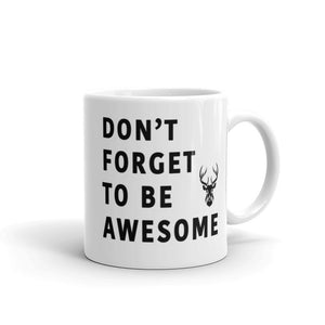DFTBA: Don't Forget to Be Awesome Mug