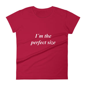 Women's Premium fit t-shirt - I'm the perfect size