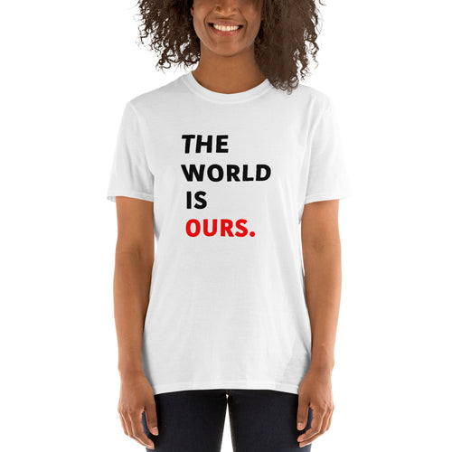 The world is ours - T-shirt