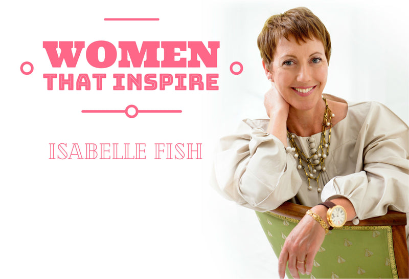 Women that Inspire: Isabelle Fish