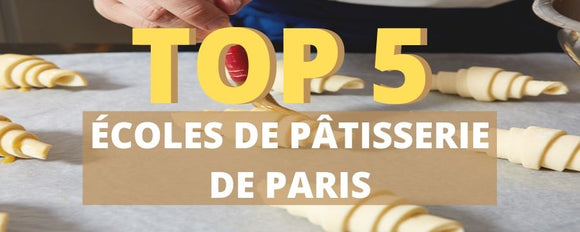 TOP 5 ECOLES PATISSERIE PARIS