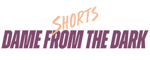 Short 004: Dame from the Dark