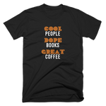 Cool People. Dope Books. Great Coffee. Tshirt