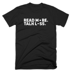 Read More Talk Less Tshirt