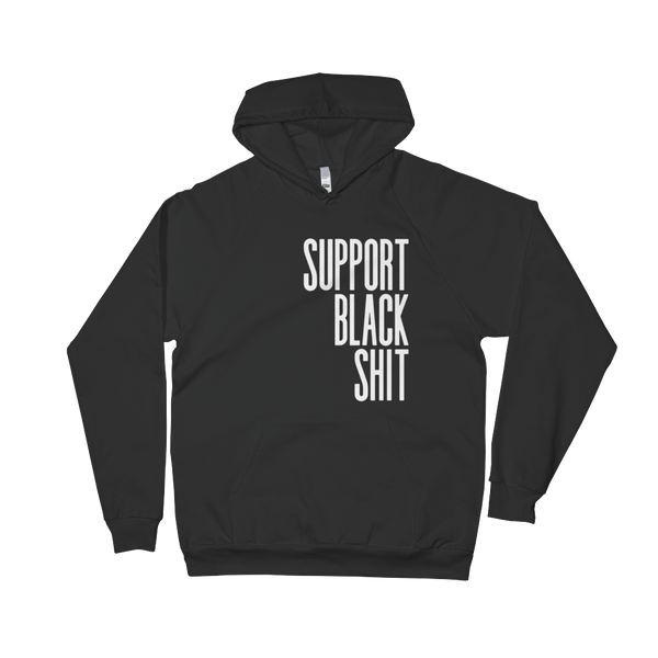 Support Black Shit hoodie