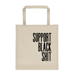 Support Black Shit tote