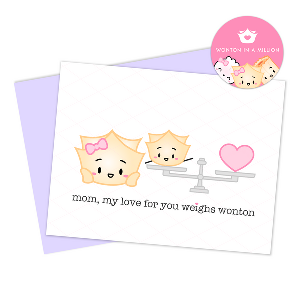 "Card For Mom - ""Mom, My Love For You Weighs Wonton"""