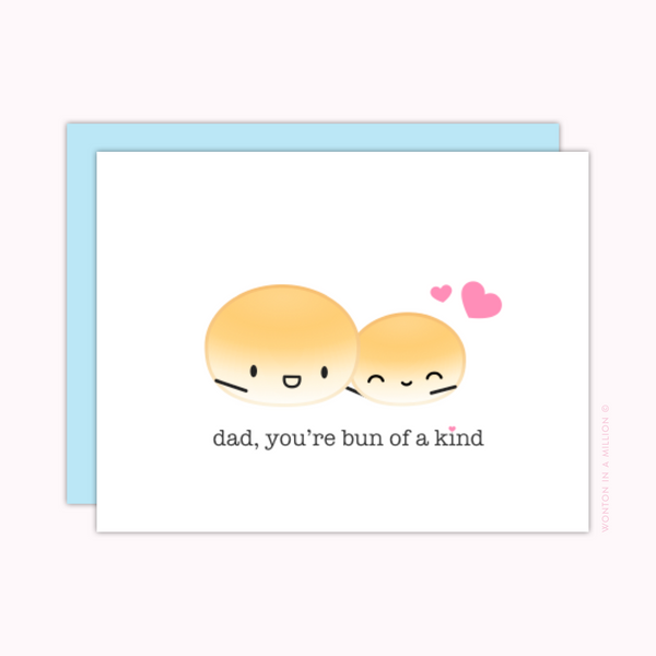 "Card For Dad - ""Dad, You're Bun Of A Kind!"""