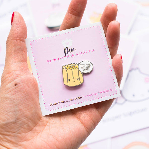 You Are Siu Mai Type Enamel Pin