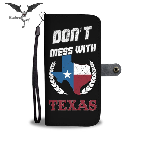 "Cool : ''Don't Mess With Texas"" Wallet Case Wallet Case Badass Stock"