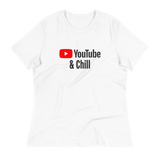 YouTube & Chill (Relaxed Ladies Fit)