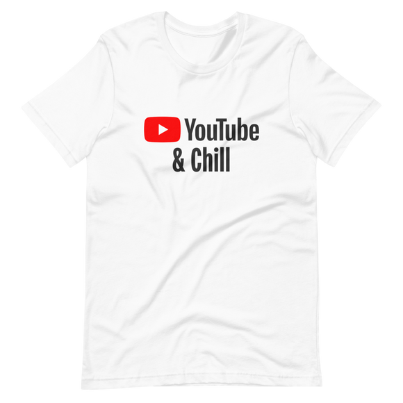 YouTube and Chill Tee (Unisex)