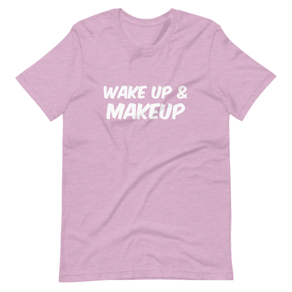 Wake Up & Makeup Tee (Unisex)