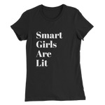 Smart Girls Are Lit Tee