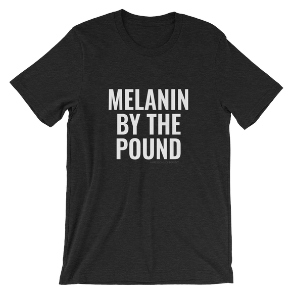 Melanin By The Pound Tee (Unisex)