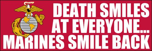 Death Smiles At Everyone.. Marines Smile Back Bumper Sticker (usmc corps)
