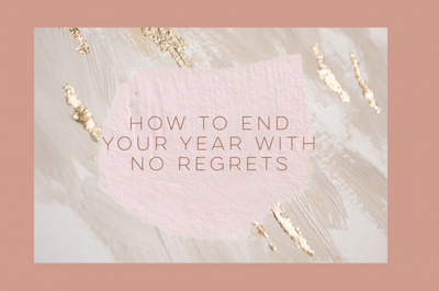 How to end the year with no regrets