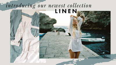 Introducing Our Newest Collection: Linen