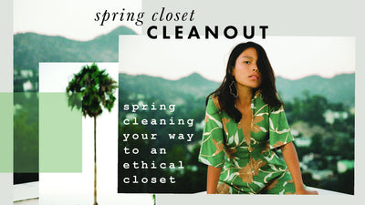 Spring cleaning your way to an ethical closet