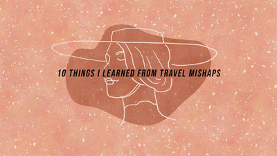 10 Things I Learned from Travel Mishaps