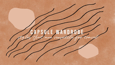 What to Pack: A Travel Capsule Wardrobe