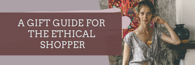 Ethical Holiday Gift Guide