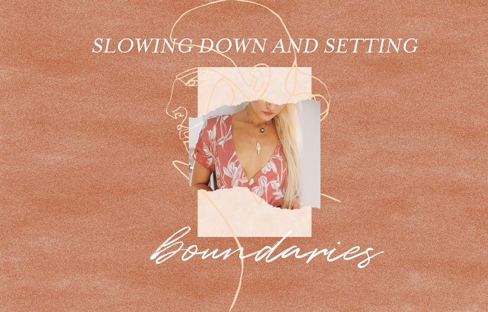 Slowing down and setting boundaries
