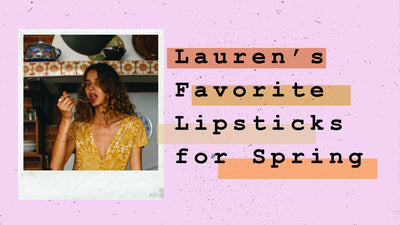 Lauren's favorite lipsticks for spring